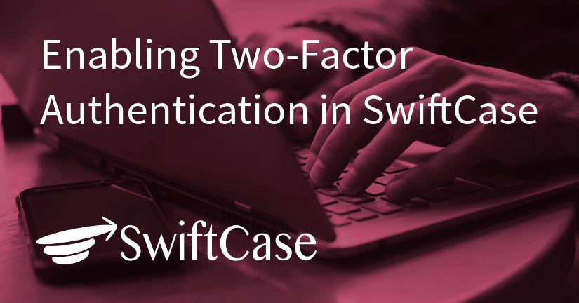 Enabling Two-Factor Authentication in SwiftCase