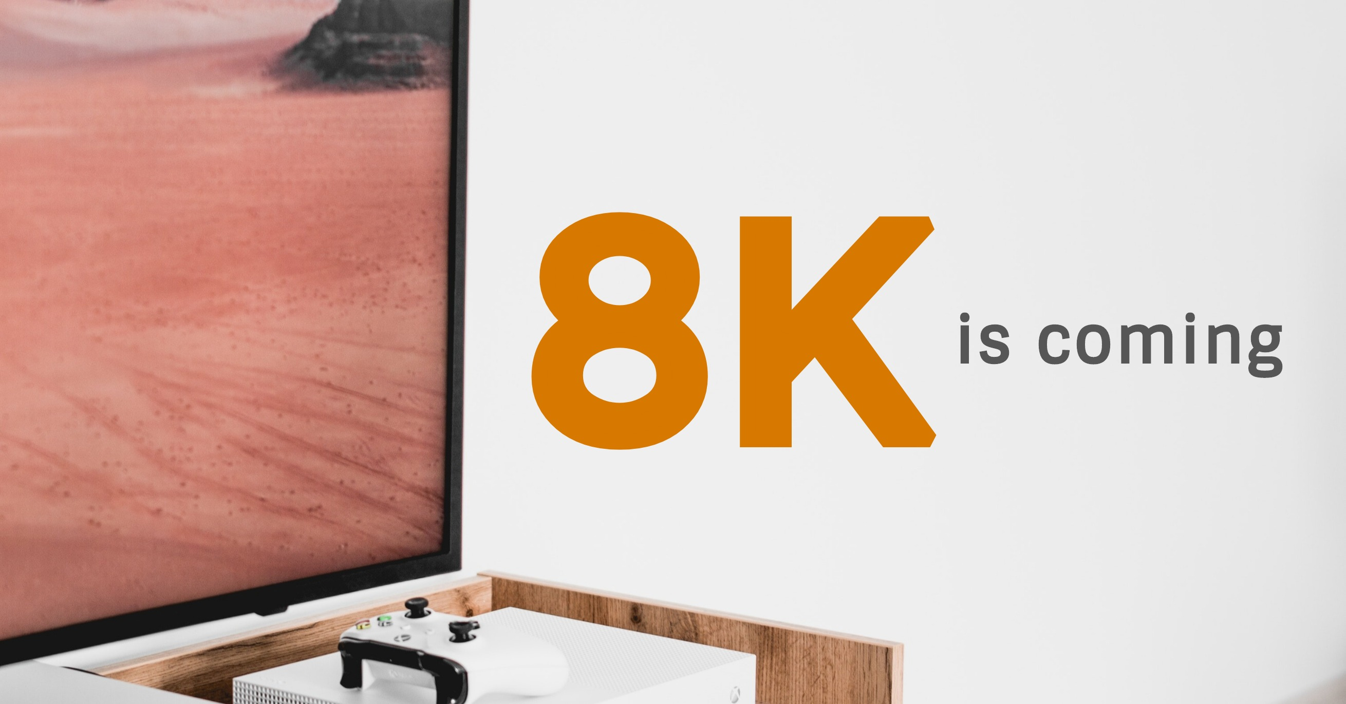 8K is coming... time to upgrade?