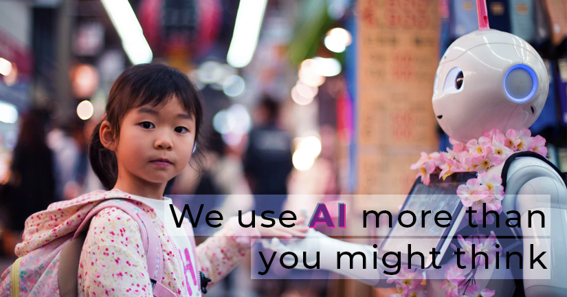 We use AI more than you think