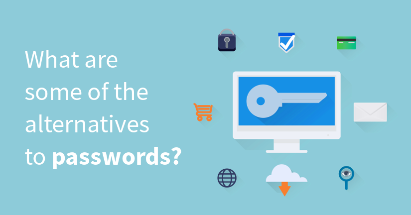 What are some of the alternatives to passwords?