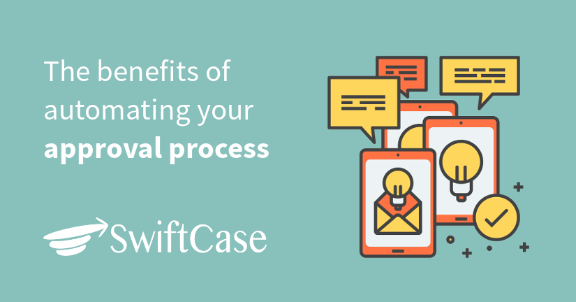 The benefits of automating your approval process