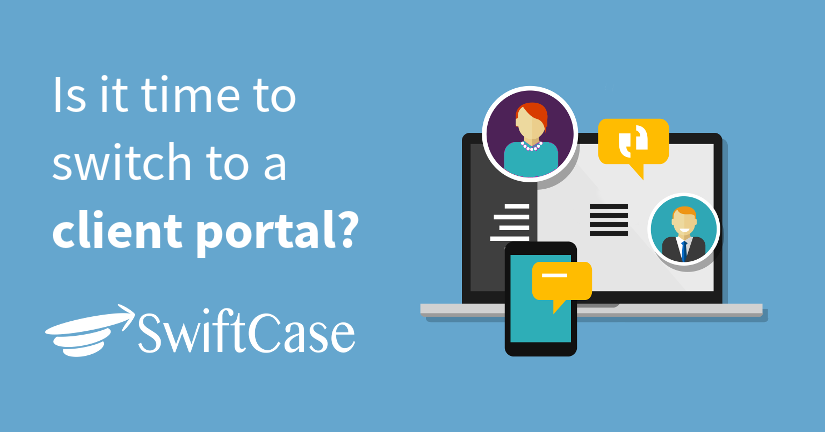 Is it time to switch to a client portal?