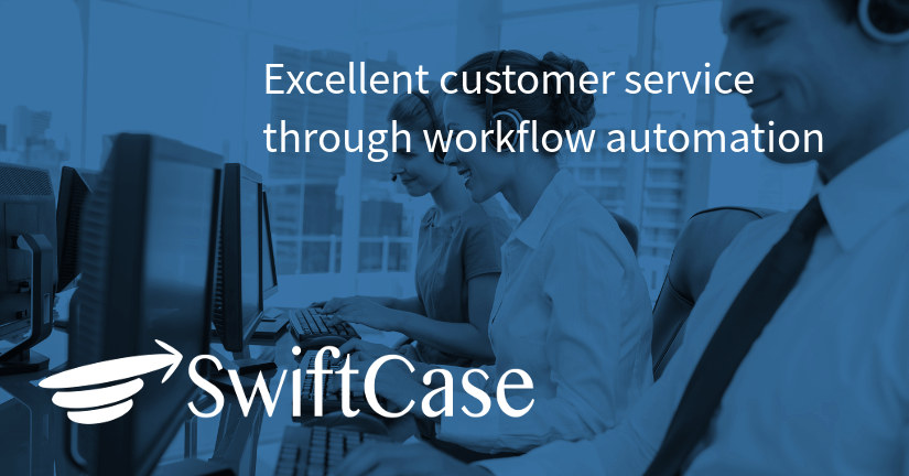 Excellent customer service through workflow automation