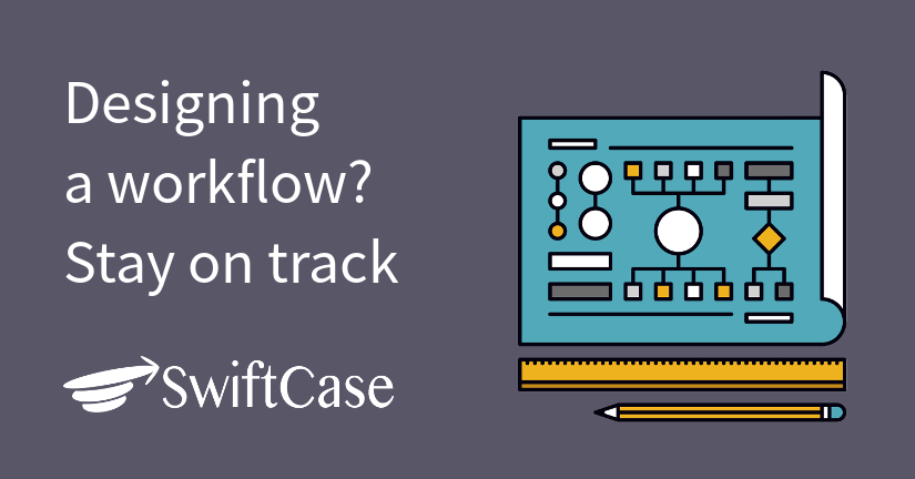 Designing a workflow? Stay on track