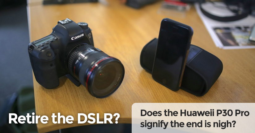 Retire the DSLR - does the Huawei P30 Pro signify the end is nigh?