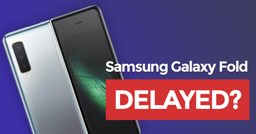 Samsung Galaxy Fold DELAYED following device failure reports