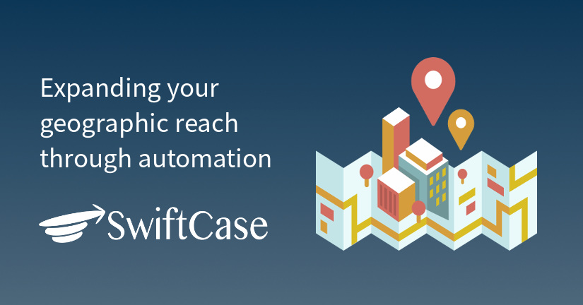 Expanding your geographic reach through automation