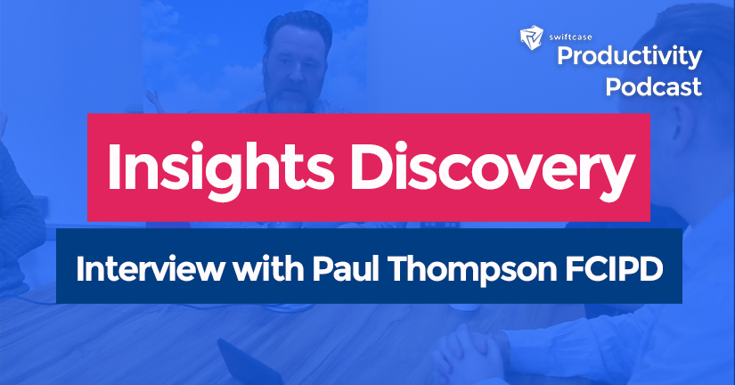 Insights Discovery - SwiftCase Productivity Podcast #14