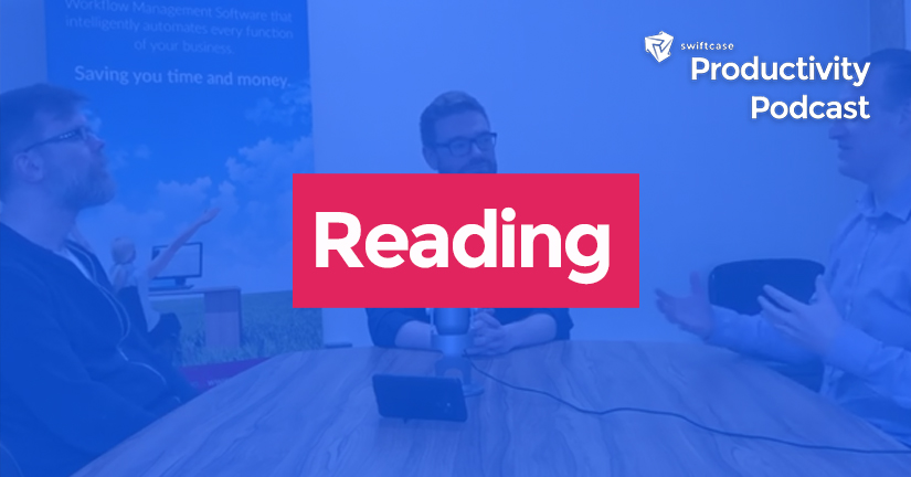 The Benefits of Reading - SwiftCase Productivity Podcast #15