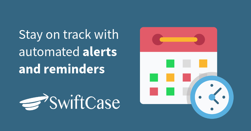 Stay on track with automated alerts and reminders