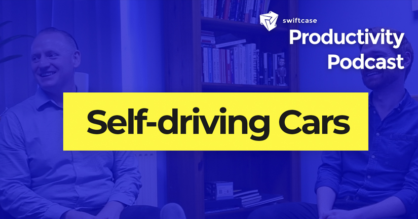 Self-driving Cars - SwiftCase Productivity Podcast #43