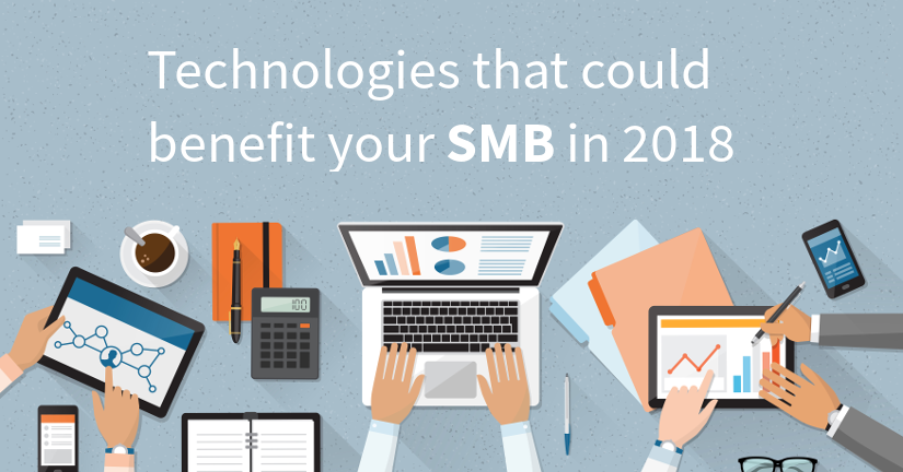 Technologies that could benefit your SMB in 2018