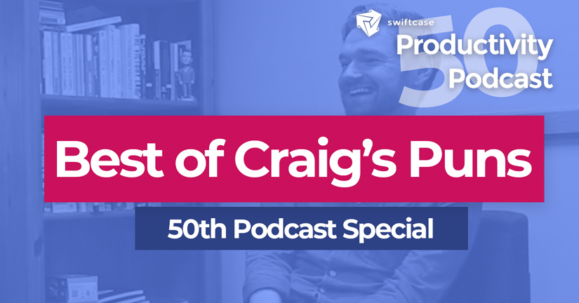 Best of Craig's Puns: 50th Podcast Special - SwiftCase Productivity Podcast #50