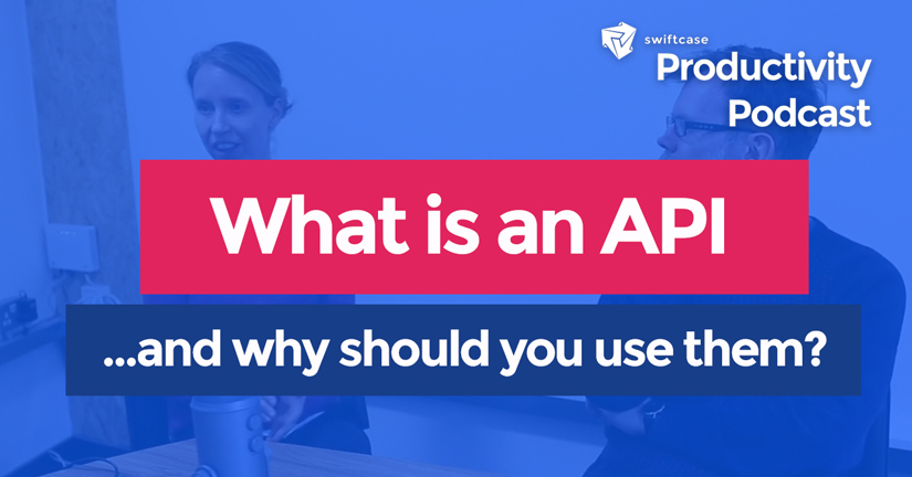 APIs Explained - Swiftcase Productivity Podcast #19