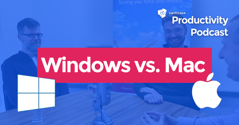 Windows vs. Mac - SwiftCase Productivity Podcast #18