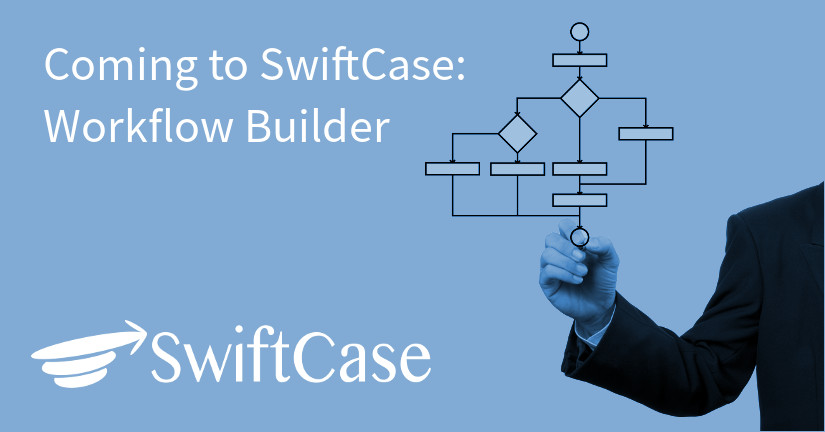 Coming to SwiftCase: Workflow Builder